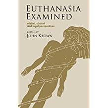 Euthanasia Examined: Ethical, Clinical and Legal Perspectives
