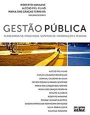 Gestão Pública: Planejamento, Processos, Sistemas De Informação E Pessoas