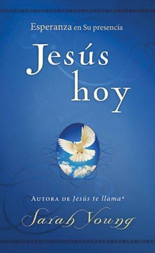 Jesús hoy: Esperanza en Su presencia (Spanish Edition)