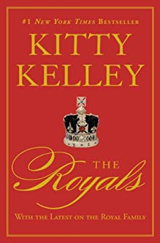 Perfect for fans of Netflix's THE CROWN:The Royals by bestselling investigative biographer Kitty Kelley