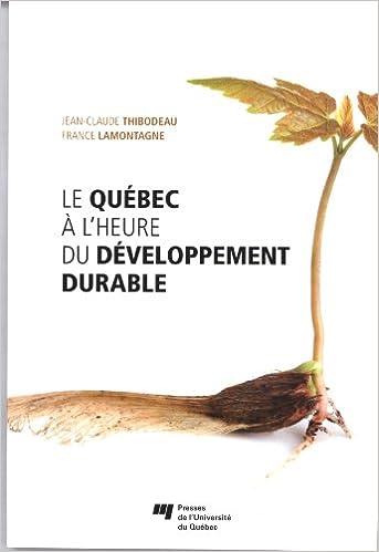 Lire en ligne Le Québec à l'heure du développement durable pdf, epub