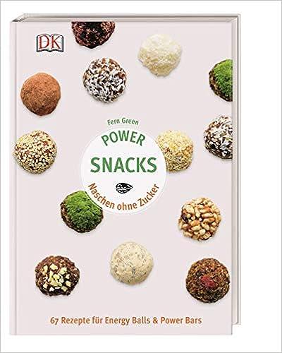 Power Snacks: Naschen ohne Zucker