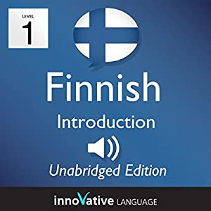 Learn Finnish: Level 1 - Introduction to Finnish, Volume 1: Lessons 1-25 Audiobook