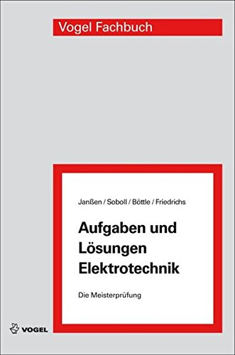 Aufgaben und Lösungen Elektrotechnik (Die Meisterprüfung)