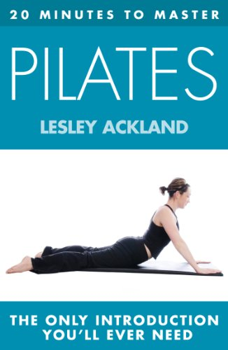 20 MINUTES TO MASTER ... PILATES (Thorsons First Directions)