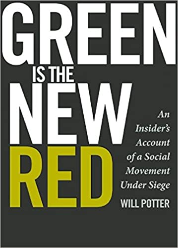 Green Is the New Red: An Insiders Account of a Social Movement Under Siege: Amazon.es: Will Potter: Libros en idiomas extranjeros