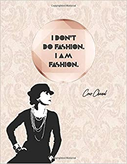 f508848f3aa26 I DON T DO FASHION. I AM FASHION Coco Chanel  Royal paisley pink floral  pattern with Coco shade - College classic Ruled Pages Book (8.5 x 11) Large  .