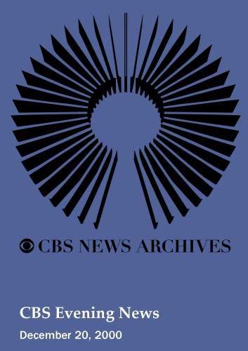 CBS Evening News (December 20, 2000) by CBS Evening News