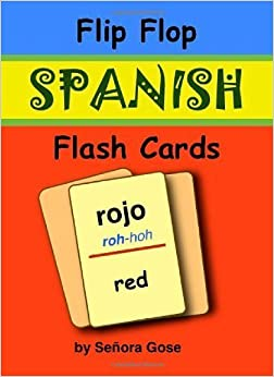 Flip Flop Spanish Flash Cards: Rojo Set (Cards) (English and Spanish Edition) by Se?ora Gose (2012)