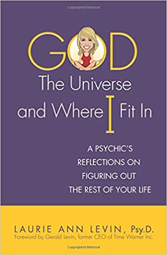 God The Universe And Where I Fit In Laurie Ann Levin Gerald