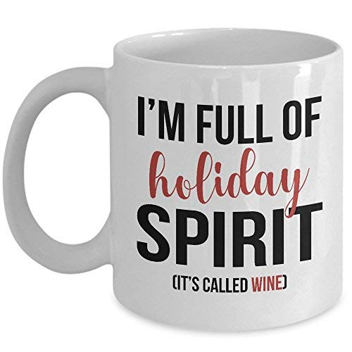 LFesselink Full Of Holiday Spirit Mug Gift For Wine Lovers 11oz Novelty Ceramic Coffee & Tea Cup Present For Christmas Thanksgivings Halloween Valentine's Day For Him Or Her ()
