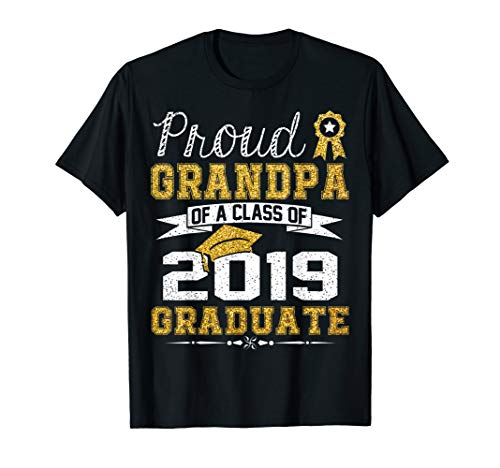 - Funny Proud Grandpa Of A Class Of 2019 Graduate T-Shirt Gift