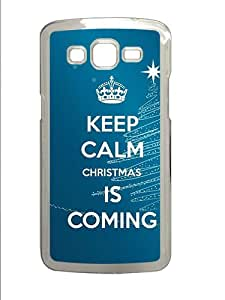 Samsung Galaxy Grand 2 7106 Case,KEEP CALM Christmas is Coming PC Hard Plastic Case for Samsung Galaxy Grand 2 7106 -Transparent