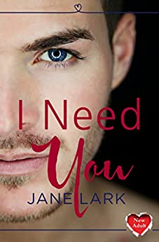 I Need You by [Lark, Jane]