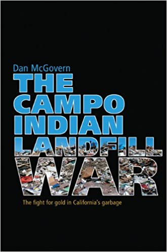 The Campo Indian landfill war: the fight for gold in Californias garbage