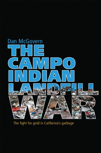 The Campo Indian Landfill War: The Fight for Gold in California's Garbage