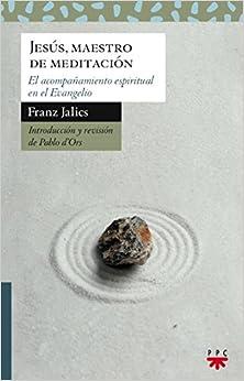 Jesús, Maestro De Meditación por Franz Jalics epub