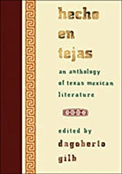 Hecho en Tejas: An Anthology of Texas Mexican Literature (Southwestern Writers Collection)