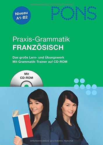 PONS Praxis-Grammatik Französisch: Umfassend: Grammatik nachschlagen, lernen und üben