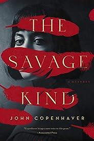 The Savage Kind: A Mystery