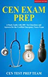 CEN Exam Prep: A Study Guide with 200+ Test Questions and Answers for the Certified Emergency Nurse Exam
