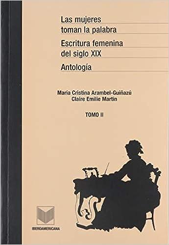 Las mujeres toman la palabra. Vol II.: Antología. Escritura ...