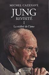 Jung revisité : Tome 1, La réalité de l'âme