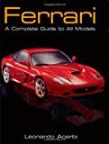 Ferrari: A Complete Guide to All Models