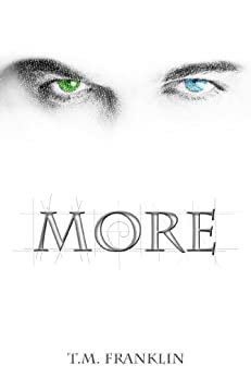 MORE (MORE Trilogy Book 1) by [Franklin, T. M.]