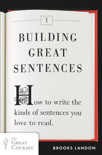Building great sentences how to write the kinds of sentences you building great sentences how to write the kinds of sentences you love to read fandeluxe Images