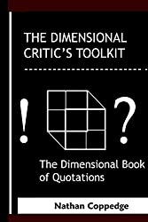 The Dimensional Critic's Toolkit: The Dimensional Book of Quotations (The Dimensional Encyclopedia 6)