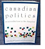 Canadian Politics : An Introduction to the Discipline, , 0921149530