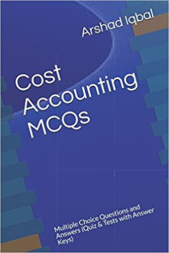 Cost Accounting MCQs: Multiple Choice Questions and Answers (Quiz