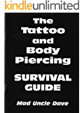 The Tattoo and Body Piercing Survival Guide