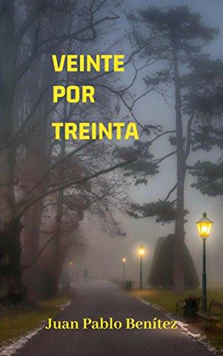 VEINTE POR TREINTA (Spanish Edition)
