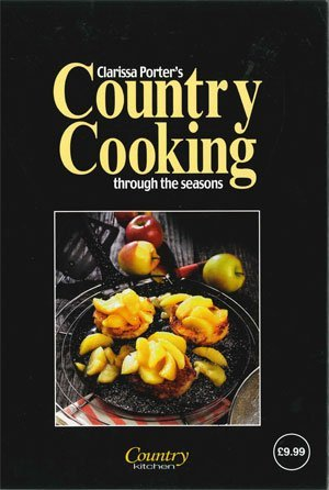 Download Clarissa Porter's Country Cooking Throught the Seasons ebook