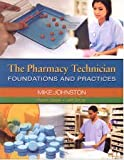 img - for The Pharmacy Technician: Foundations & Practices (Custom Edition for Condensed Curriculum International) book / textbook / text book