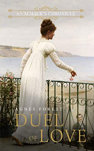 The Duel of Love (The Almack's Chronicles Book 1) (Were The Duke And Duchess Of Windsor Happy)