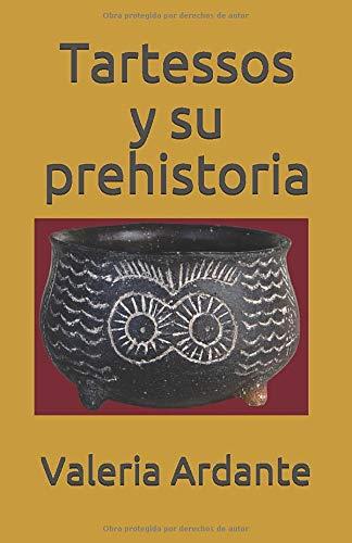 Tartessos y su prehistoria: Amazon.es: Ardante, Valeria: Libros