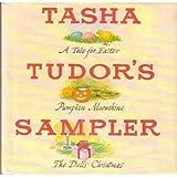 Tasha Tudor's Sampler: A Tale for Easter, Pumpkin Moonshine, and The Dolls' Christmas