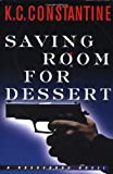 Saving Room for Dessert, K. C. Constantine, 0892967633