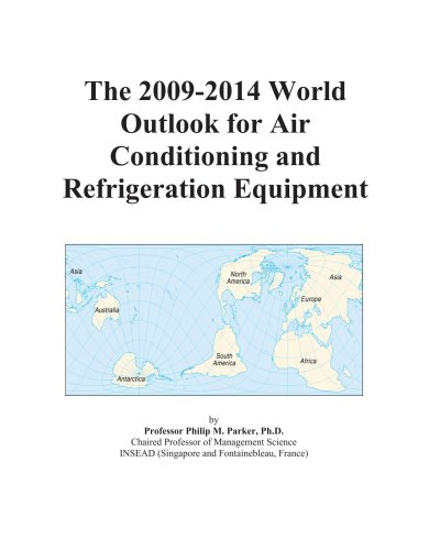 The 2009-2014 World Outlook for Air Conditioning and Refrigeration Equipment