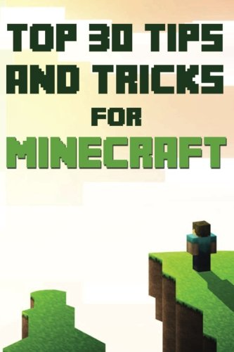 Download Top 30 Tips And Tricks For Minecraft PDF