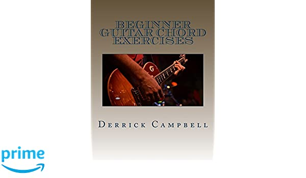Beginner Guitar Chord Exercises Chords Strumming Exercises And