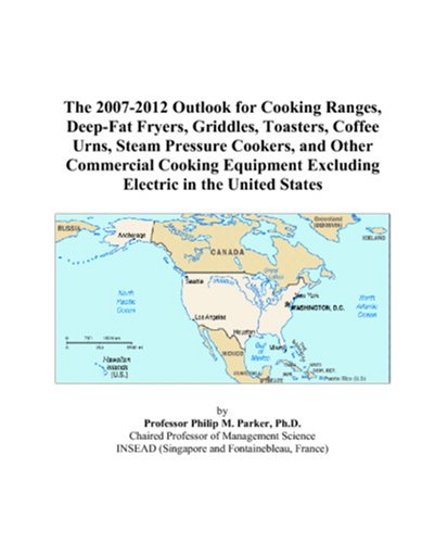 The 2007-2012 Outlook for Cooking Ranges, Deep-Fat Fryers, Griddles, Toasters, Coffee Urns, Steam Pressure Cookers, and Other Commercial Cooking Equipment Excluding Electric in the United States
