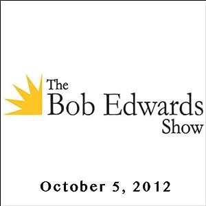 The Bob Edwards Show, Jimmy Carter and Doyle McManus, October 5, 2012 Radio/TV Program