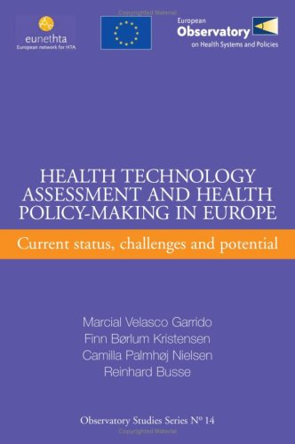 Health Technology Assessment and Health Policy-Making in Europe: Current Status, Challenges and Potential (Observatory Studies Series) (Health Technology Assessment)