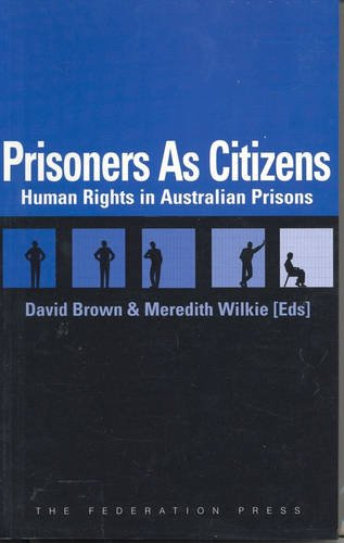 Prisoners as Citizens: Human Rights in Australian Prisons ...
