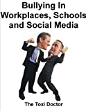 Bullying  In Workplaces, Schools and Social Media