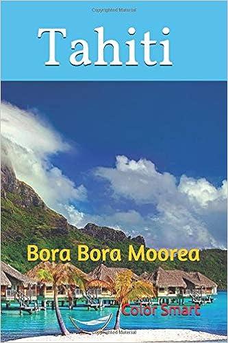 Tahiti Bora Bora Moorea Color Smart 9781980415152 Amazon